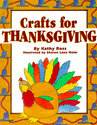 Crafts for Thanksgiving  by  Kathy Ross