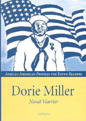 Doris Miller: Naval Warrior  by  Jim Noles