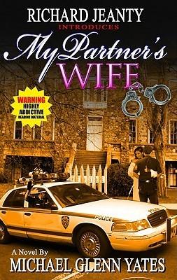 My Partners Wife  by  Michael Glenn Yates