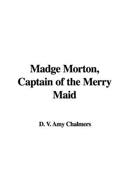 Madge Mortons Trust (Madge Morton, #3)  by  Amy D.V. Chalmers