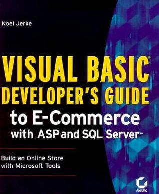 Visual Basic Developers Guide To E Commerce With Asp And Sql Server  by  Noel Jerke