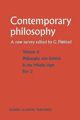Volume 6: Philosophy and Science in the Middle Ages Guttorm Fløistad