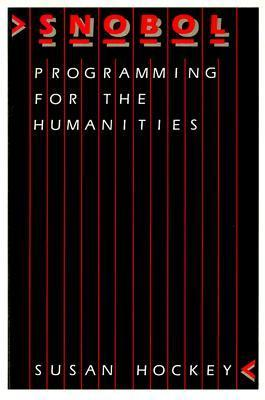Snobol Programming for the Humanities  by  Susan Hockey
