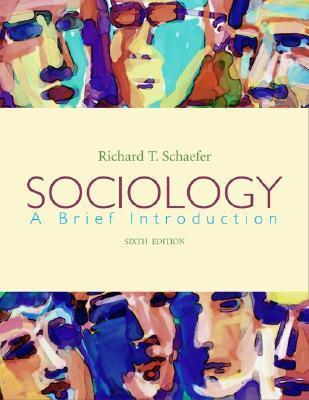 Sociology:  A Brief Introduction (6th Edition)  by  Richard T. Schaefer