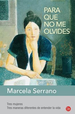 Para Que No Me Olvides = Something to Remember Me by Marcela Serrano