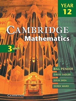 Cambridge 2 Unit Mathematics Year 12 Enhanced Version  by  William Pender