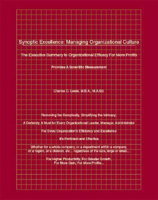 Synoptic Excellence: Managing Organizational Culture  by  Charles C. Lewis