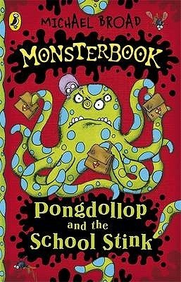 Monsterbook Pongdollop And The School Stink  by  Michael Broad