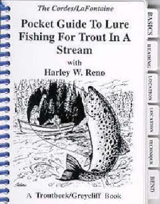Pocket Guide to Lure Fishing for Trout in a Stream  by  Harley W. Reno