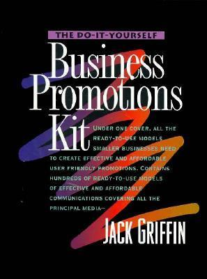 Do It Yourself Business Promotions Kit  by  Jack Griffin