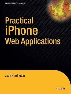 Practical I Phone Web Applications  by  Jack Herrington