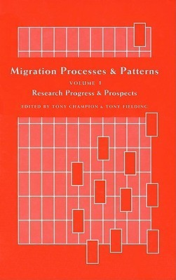 Migration Processes And Patterns: Research Progress And Prospects Tony Champion