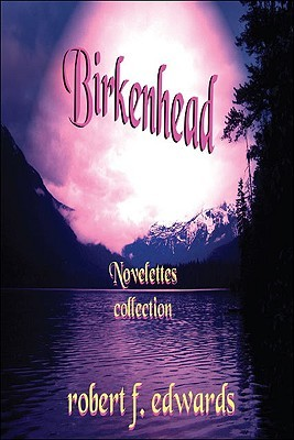 Birkenhead: Novelettes Collection Robert F. Edwards