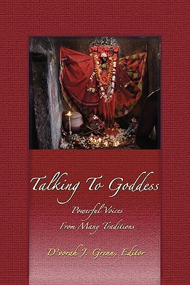 Talking to Goddess: Powerful Voices from Many Traditions Various