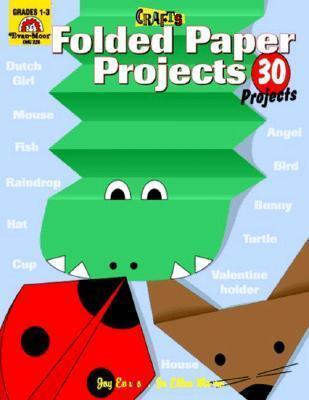 Folded Paper Projects: Grades 1-3 Joy Evans