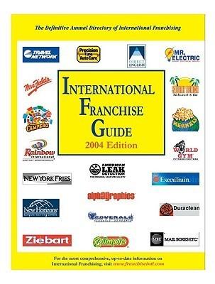 Bonds International Franchise Guide 2004  by  Robert Bond