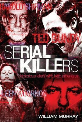 Serial Killers  by  William Murray