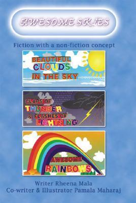 Awesome Skies: Fiction with a Non-Fiction Concept Rheena Mala