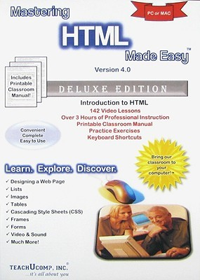 Mastering HTML Made Easy Training Tutorial v. 4.0 - Learn how to use HTML e Book Manual Guide TeachUcomp Inc.