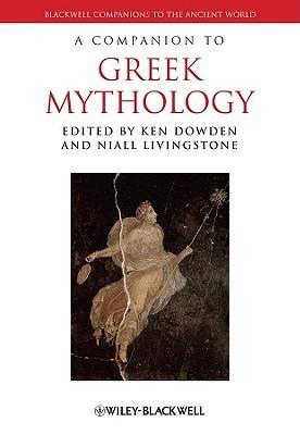 A Companion To Greek Mythology  by  Ken Dowden