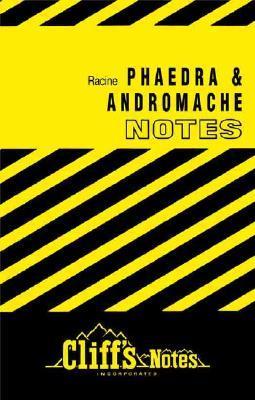 Cliffsnotes on Racines Phaedra & Andromache George Klin