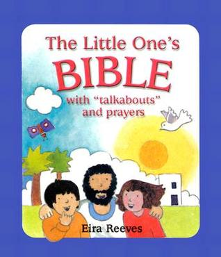 The Little Ones Bible with Talkabouts and Prayers Eira Reeves
