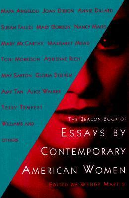 Beacon Book of Essays  by  Contemporary American Women by Wendy Martin