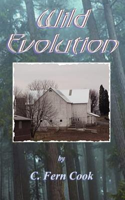 Wild Evolution  by  C. Fern Cook