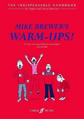 Mike Brewers Choral Warm Ups  by  Michael  Brewer