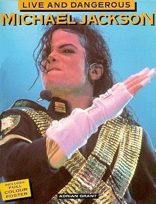 Michael Jackson: Live: Dangerous [With Poster] Adrian Grant