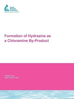 Formation of Hydrazine as a Chloramine By-Product  by  Issam Najm