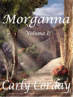 Morganna, Volume II Carly Corday