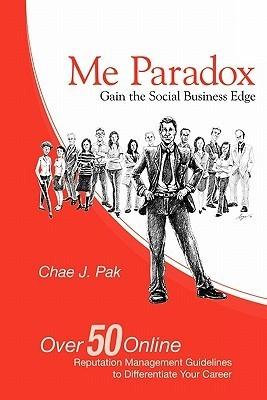 Me Paradox: Gain the Social Business Edge  by  Chae J. Pak