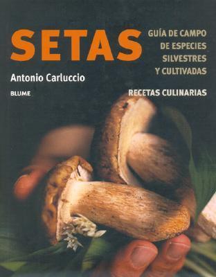 Setas. Recetas Culinarias  by  Antonio Carluccio