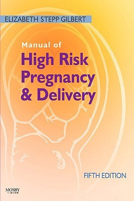 Manual Of High Risk Pregnancy & Delivery  by  Elizabeth S. Gilbert
