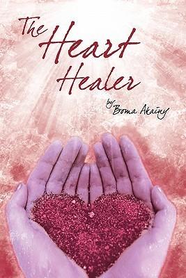 The Heart Healer  by  Boma Akainy