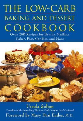 The Low-Carb Baking and Dessert Cookbook Ursula Solom