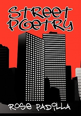 Street Poetry  by  Rose Padilla