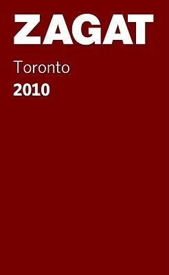 2010 Toronto Restaurants  by  Zagat Survey