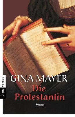 Die Protestantin Gina  Mayer