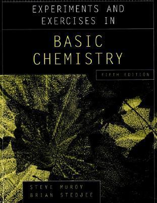 Experiments and Exercises in Basic Chemistry  by  Steven L. Murov