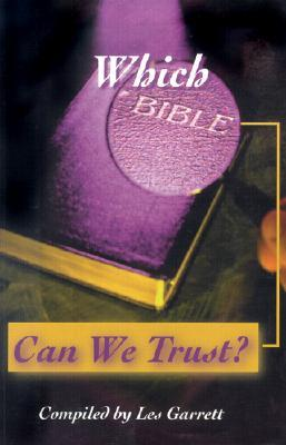 Which Bible Can We Trust  by  Les Garrett