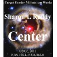Center  by  Sharon L. Reddy
