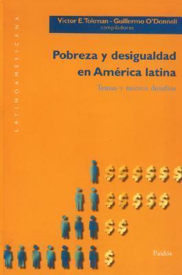 Pobreza y Desigualdad en America Latina: Temas y Nuevos Desafios = Participations of Poverty  by  Victor E. Tokman