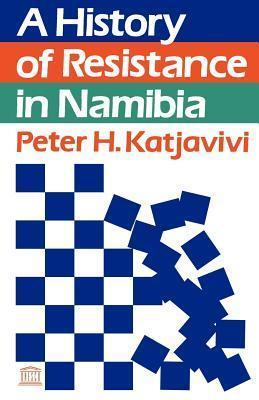 A History Of Resistance In Namibia Peter H. Katjavivi