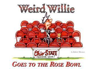 Weird Willie Goes To The Rosebowl Robert H. Marmer