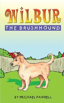 Wilbur the Brushhound  by  Michael Pannell