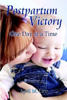 Postpartum Victory  by  April M. Linz