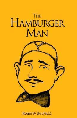 The Hamburger Man Robert W. Ban