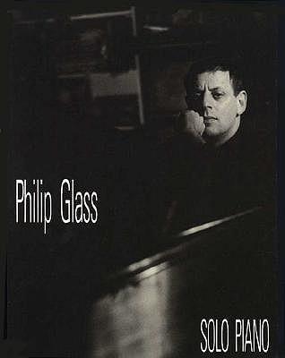 Philip Glass: Solo Piano Philip Glass